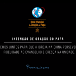 Vídeo de intenções de oração 2020: Papa pede que se reze pela Igreja na China