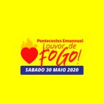 Louvor de fogo – 30 de maio de 2020 às 20h